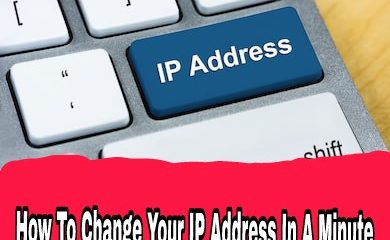 How To Change Your IP Address In A Minute