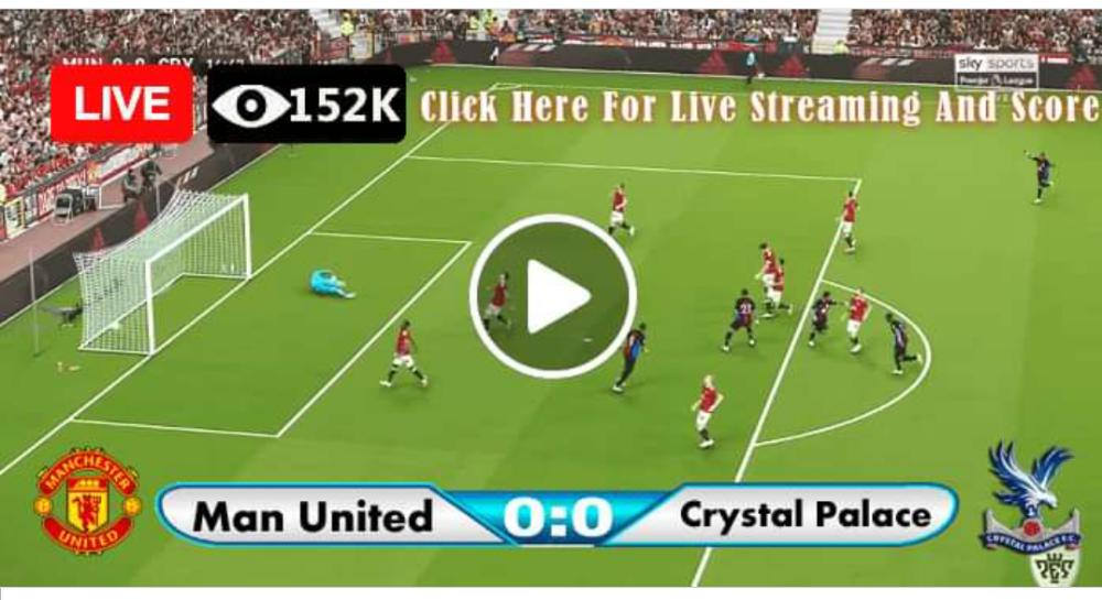 Watch Manchester Vs Crystal Palace