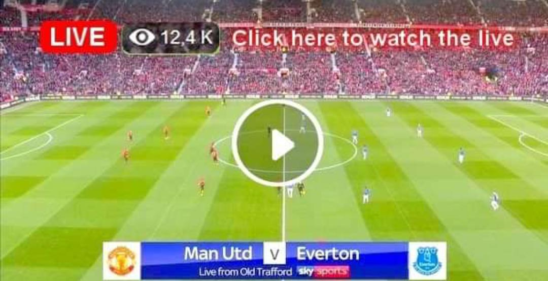 Watch Manchester United Vs Everton