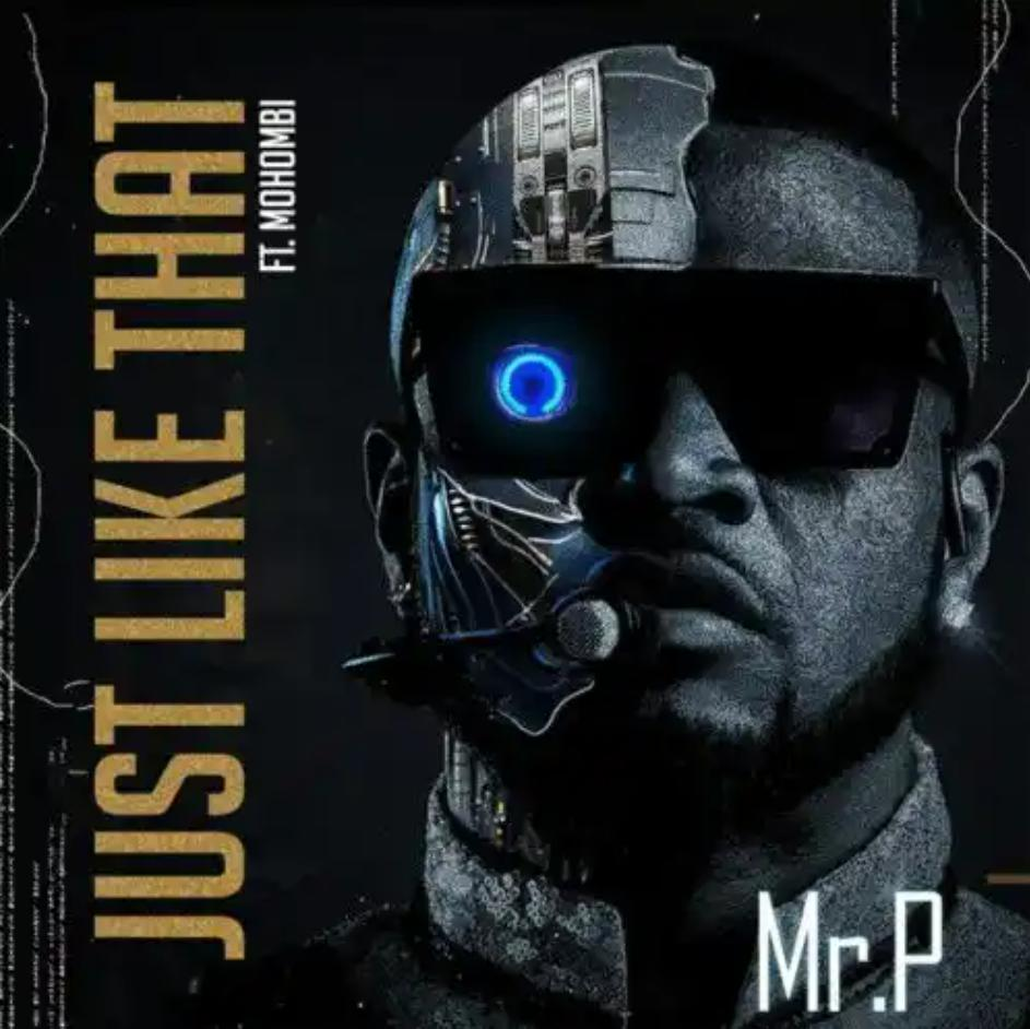 Mr p just like that ft Mohombi mp3
