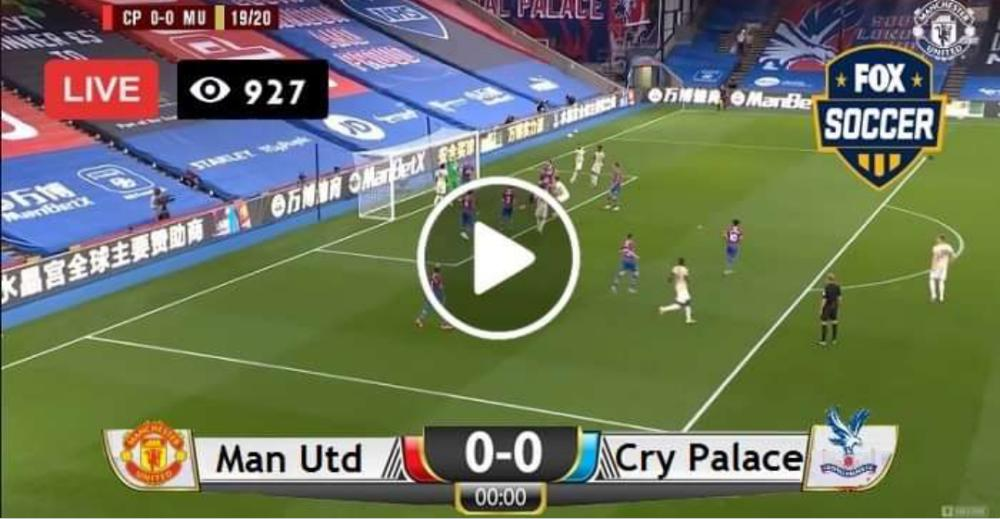 Watch Crystal Palace vs Manchester United Live Match and Goal Highlights