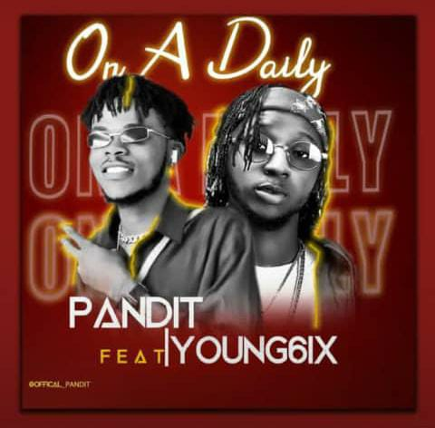 Pandit Ft Yung6ix – On A Daily Mp3