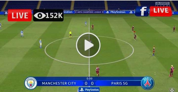 Watch Manchester City vs PSG Live match and Goal highlights